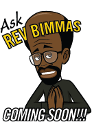 Ask Rev. Bimmas